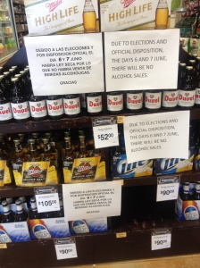No alcohol can purchased on election week end in Mexico